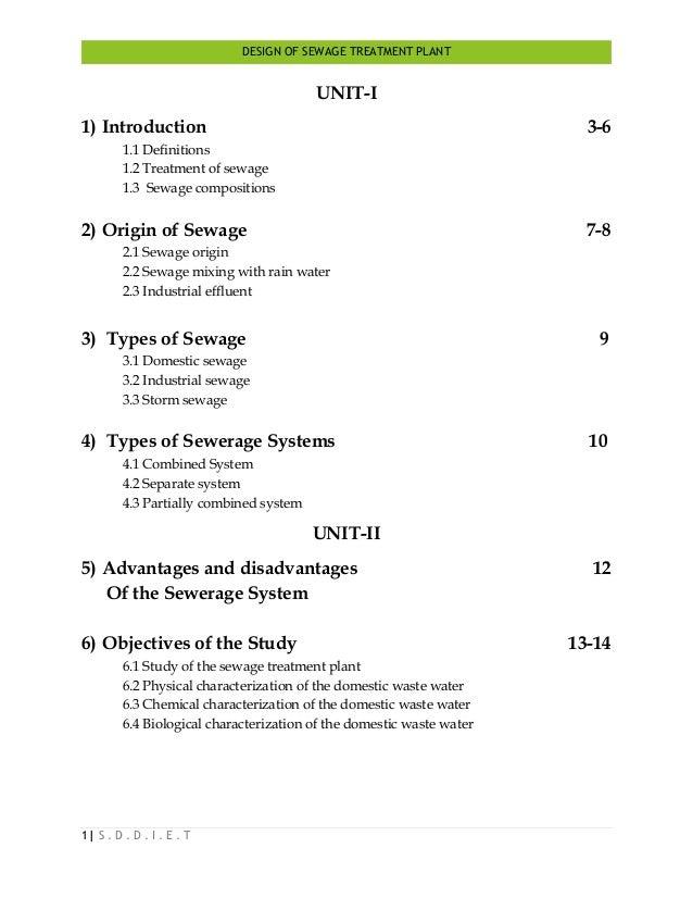 1  S . D . D . I . E . T DESIGN OF SEWAGE TREATMENT PLANT UNIT-I 1) Introduction 3-6 1.1 Definitions 1.2 Treatment of sewa...