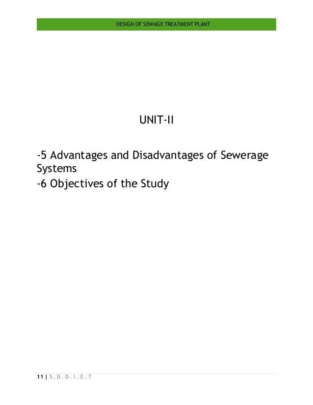 DESIGN OF SEWAGE TREATMENT PLANT 11   S . D . D . I . E . T UNIT-II -5 Advantages and Disadvantages of Sewerage Systems -6...