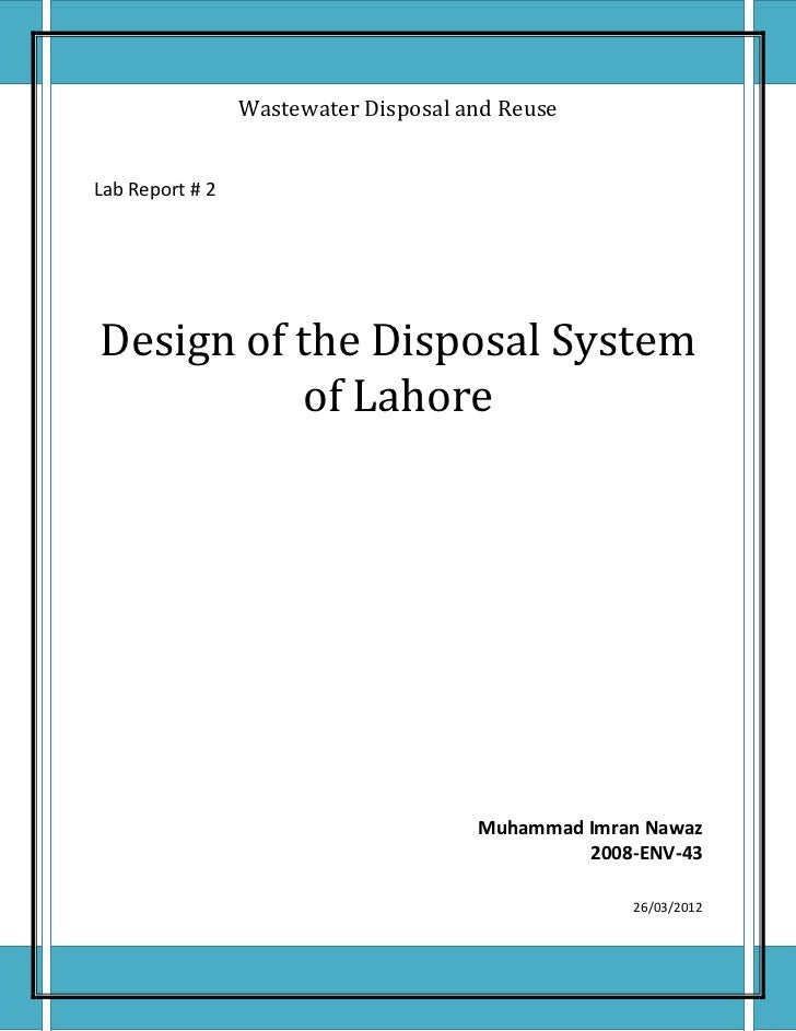 Wastewater Disposal and ReuseLab Report # 2Design of the Disposal System          of Lahore                               ...