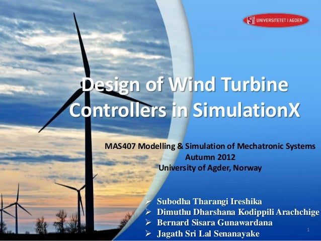 Design of Wind Turbine             Controllers in SimulationX                 MAS407 Modelling & Simulation of Mechatronic...