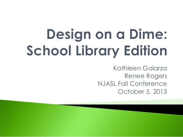 Kathleen Galarza Renee Rogers NJASL Fall Conference October 5, 2013