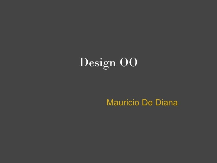 Design OO       Mauricio De Diana