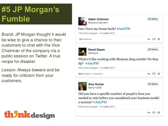 #5 JP Morgan's Fumble Brand: JP Morgan thought it would be wise to give a chance to their customers to chat with the Vice ...