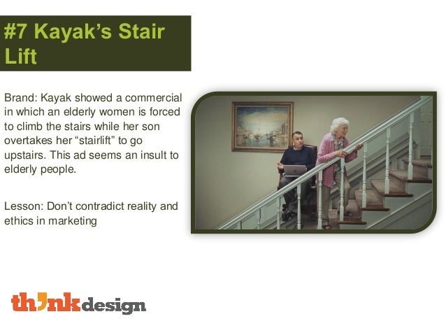 #7 Kayak's Stair Lift Brand: Kayak showed a commercial in which an elderly women is forced to climb the stairs while her s...