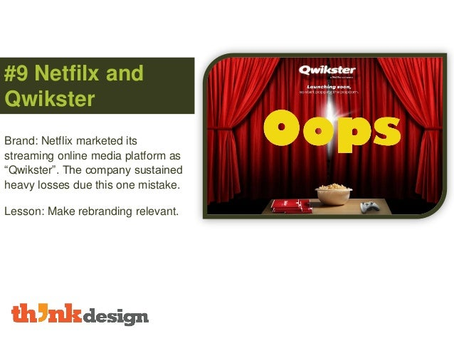 """#9 Netfilx and Qwikster Brand: Netflix marketed its streaming online media platform as """"Qwikster"""". The company sustained h..."""