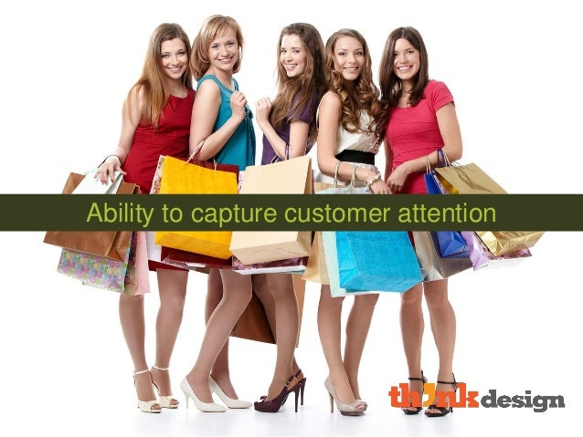 Ability to capture customer attention