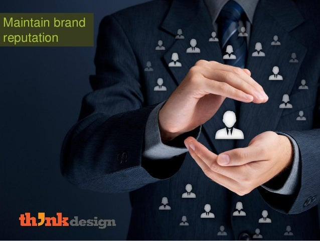 Maintain brand reputation