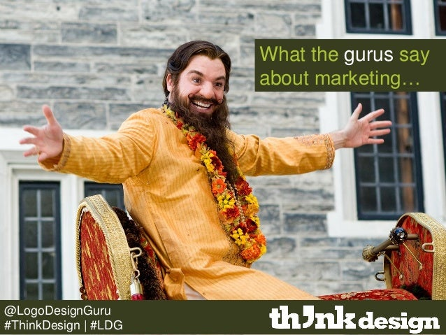 What the gurus say about marketing… @LogoDesignGuru #ThinkDesign | #LDG