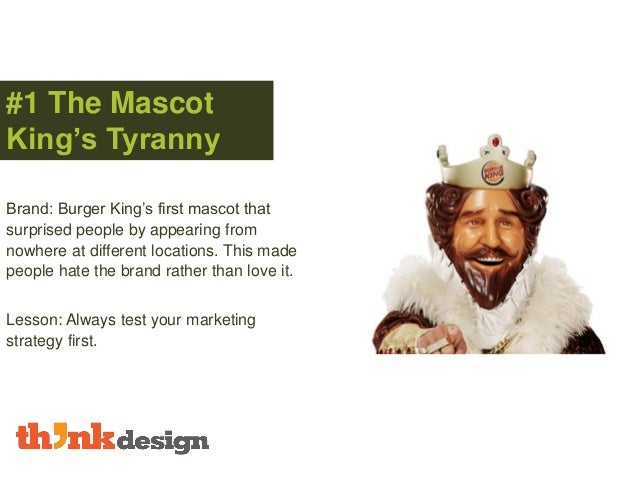 #1 The Mascot King's Tyranny Brand: Burger King's first mascot that surprised people by appearing from nowhere at differen...