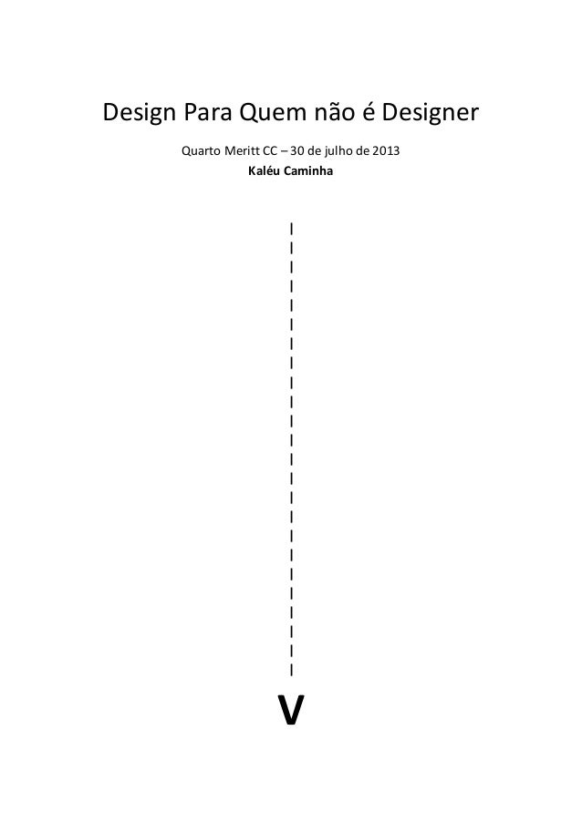 Design Para Quem não é Designer Quarto Meritt CC – 30 de julho de 2013 Kaléu Caminha | | | | | | | | | | | | | | | | | | |...