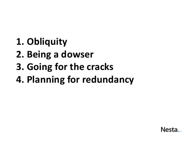 1. Obliquity 2. Being a dowser 3. Going for the cracks 4. Planning for redundancy