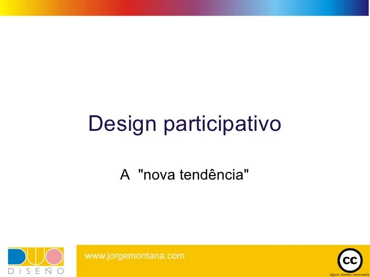 """Design participativo     A """"nova tendência"""""""