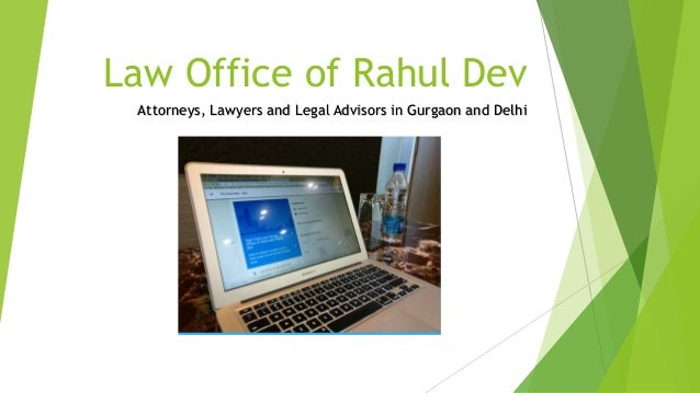 Law Office of Rahul Dev Attorneys, Lawyers and Legal Advisors in Gurgaon and Delhi