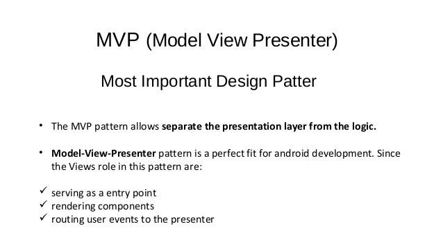 The Model View Presenter Design Pattern Allows
