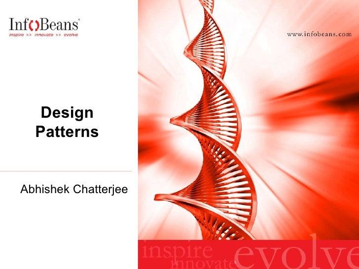 Design Patterns Abhishek Chatterjee