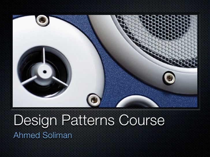 Design Patterns Course Ahmed Soliman