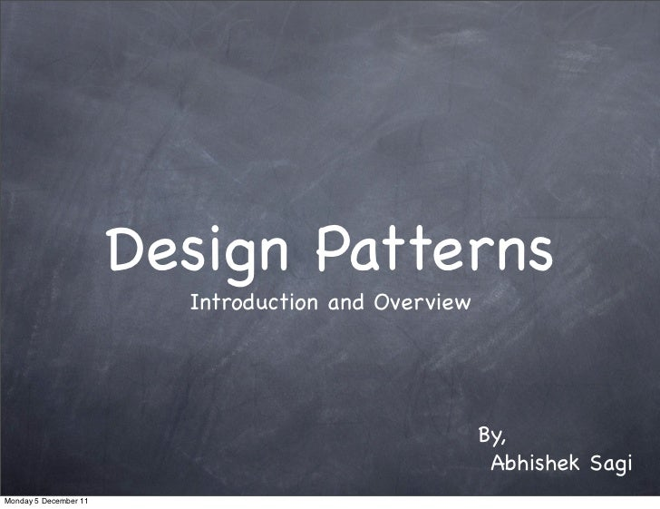 Design Patterns                         Introduction and Overview                                                     By, ...