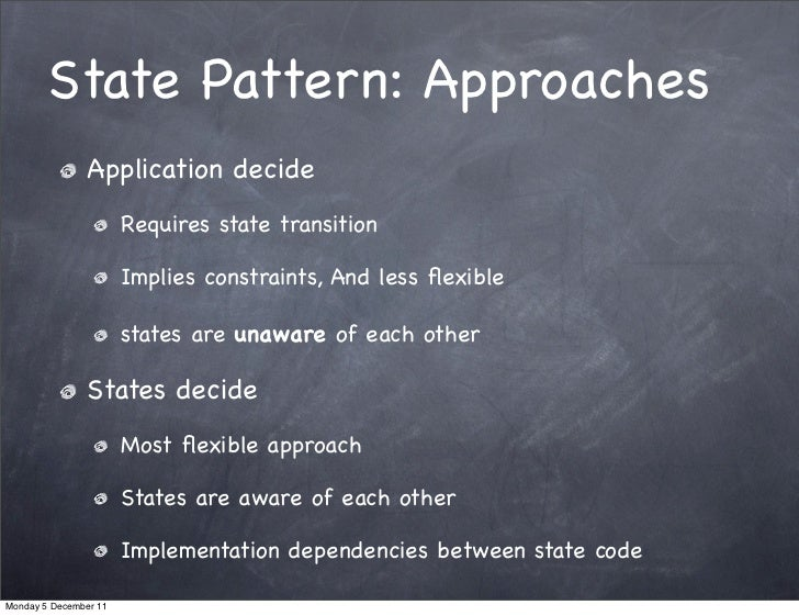 State Pattern: Approaches               Application decide                       Requires state transition                ...