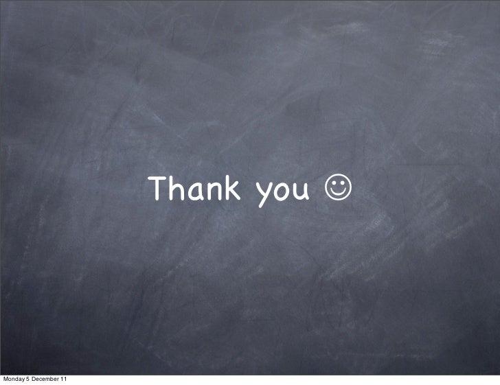 Thank you JMonday 5 December 11
