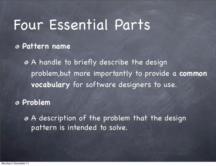 Four Essential Parts               Pattern name                       A handle to briefly describe the design              ...