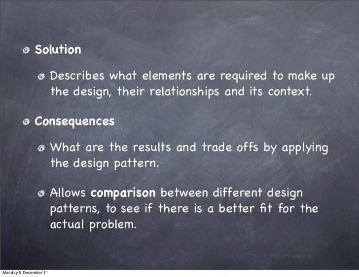 Solution                       Describes what elements are required to make up                       the design, their rel...