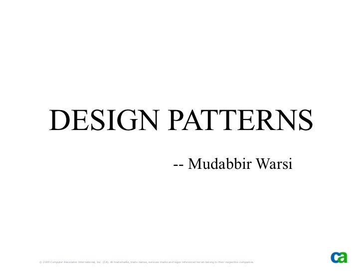 DESIGN PATTERNS -- Mudabbir Warsi