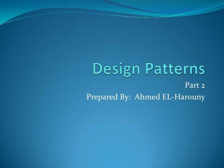 Part 2Prepared By: Ahmed EL-Harouny