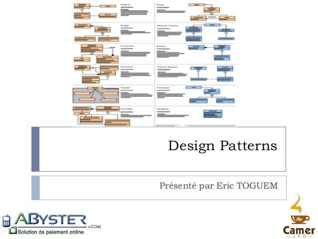 Design PatternsPrésenté par Eric TOGUEM