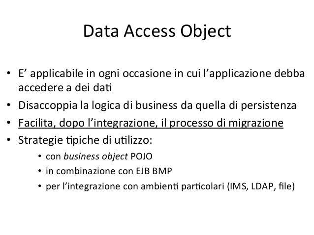 Data  Access  Object:  implementazione   Client DAOFactory + getDaoAlpha ( ) + getDaoBeta ( ) + getDaoGamma ( ) My...