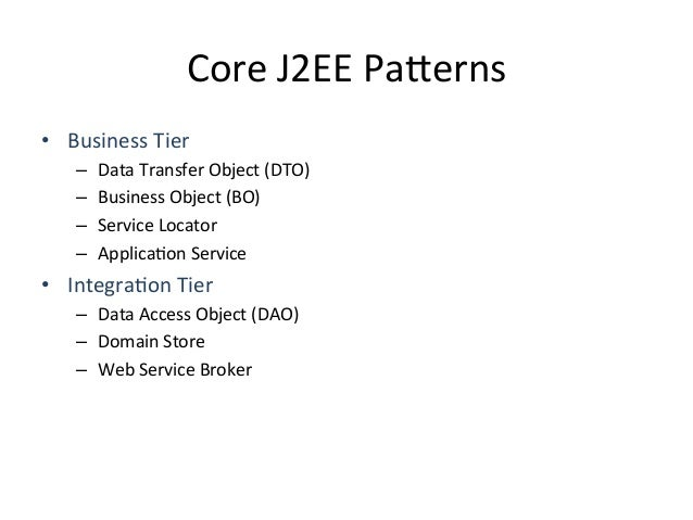 Business  Tier  Pa4ern   • Data  Transfer  Object   • Business  Object   • Service  Locator   • Ap...