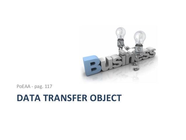 Data  Transfer  Object  (DTO)   Descrizione   • Il  DTO  (Data  Transfer  Object  )  è  un  pa4...