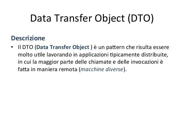 Data  Transfer  Object  (DTO)       Presenta<on       Business       Data  Access