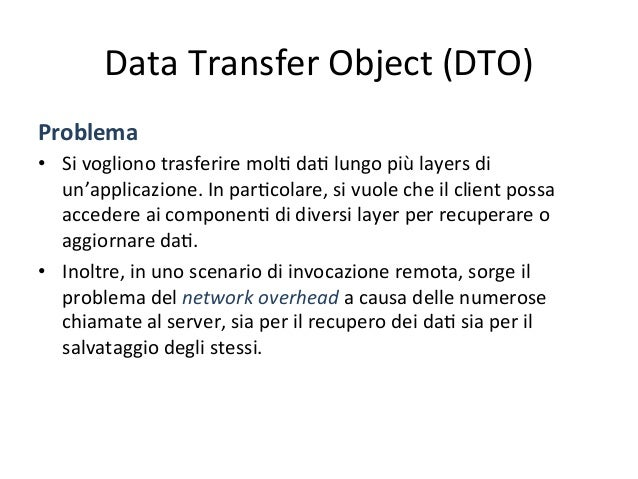 Data  Transfer  Object  (DTO)       Presenta<on       Business       Data  Access   DTO   DT...
