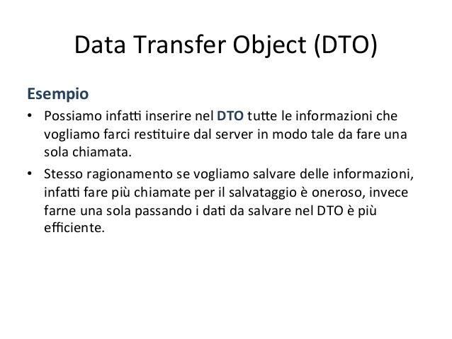 Data  Transfer  Object  (DTO)   Implementazione   • Considerando  che  un  proge4o  è  sogge4o  a ...