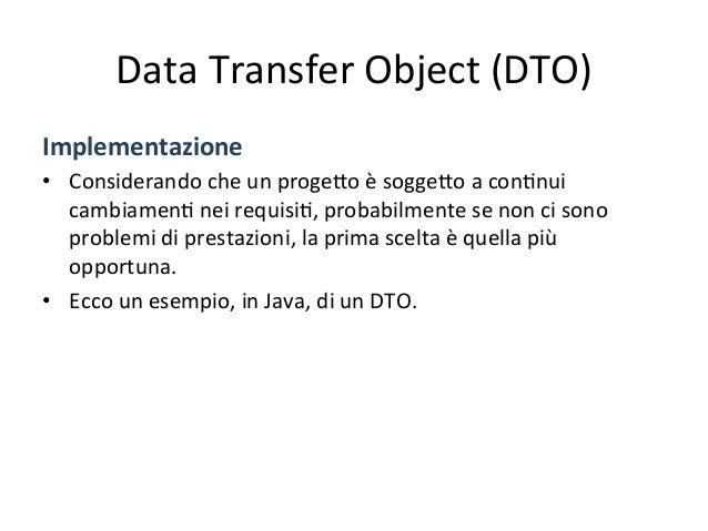 Data  Transfer  Object  (DTO)   Implementazione   • Come  potete  notare,  dal  punto  di  vista  ...