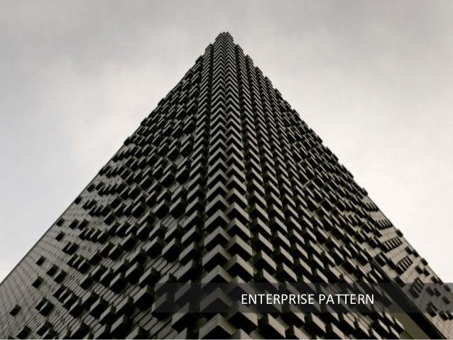 Enterprise  Pa4erns   • Pa4erns  of  Enterprise  ApplicaAon  Architecture   • Core  J2EE  Pa4erns   ...