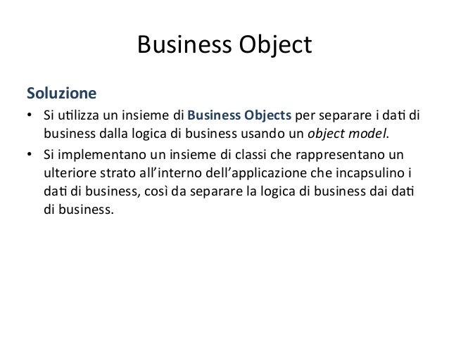 Business  Object   Conseguenze   • Tra  le  conseguenze  che  derivano  dall'uAlizzo  di  tale  pa4...