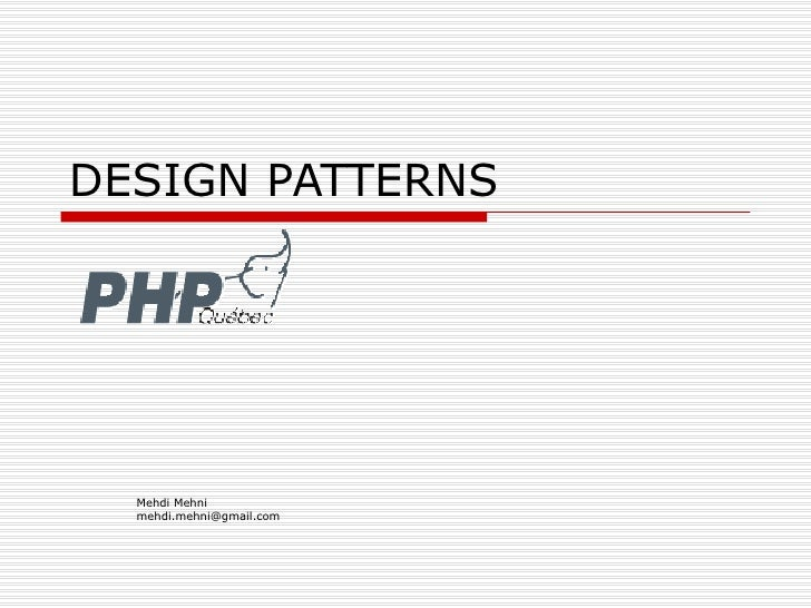 DESIGN PATTERNS Mehdi Mehni [email_address]
