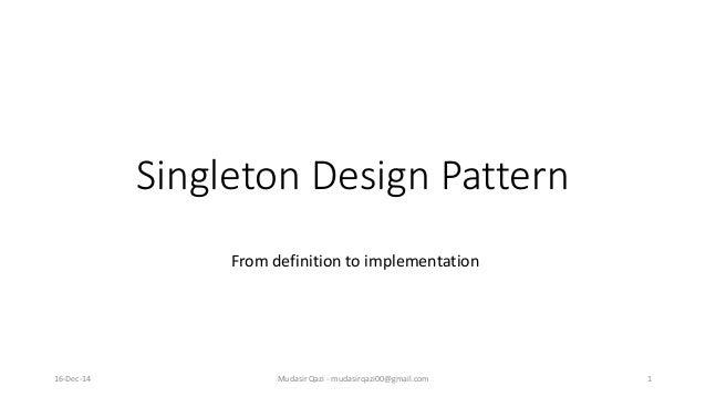 When To Use Singleton Design Pattern In Java