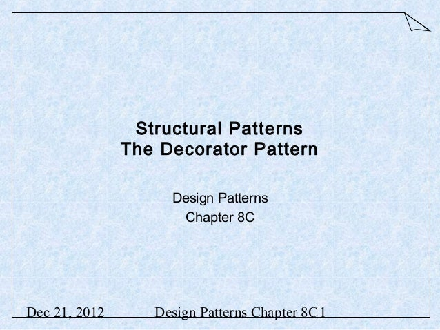 Structural Patterns               The Decorator Pattern                    Design Patterns                      Chapter 8C...