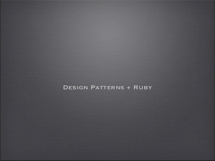 Design Patterns + Ruby