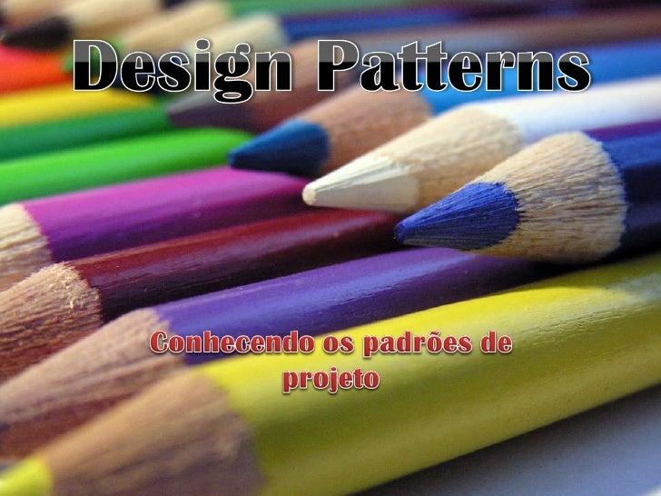 Design Patterns - Conhecendo os padrões de projeto Slide 1