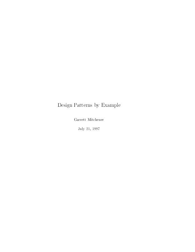 Design Patterns by Example Garrett Mitchener July 21, 1997
