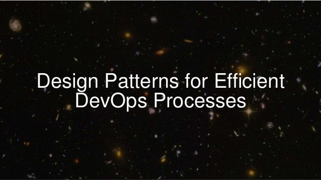 Design Patterns for Efficient DevOps Processes