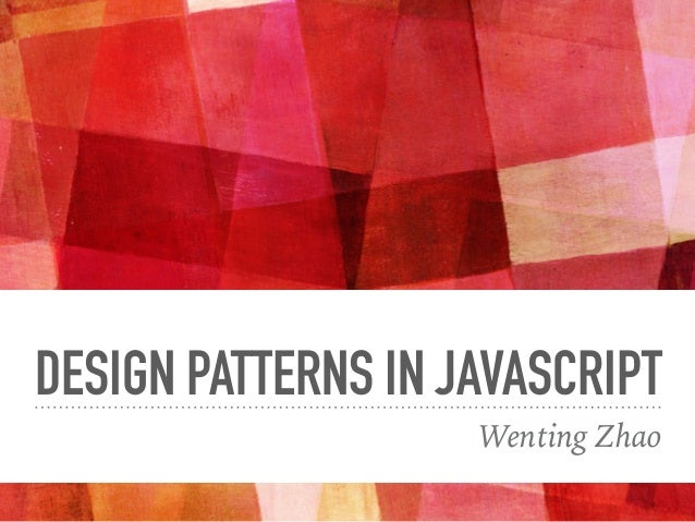 Open Classroom Design Pattern In Java : Design patterns in javascript 1 638.jpg?cb=1449191760