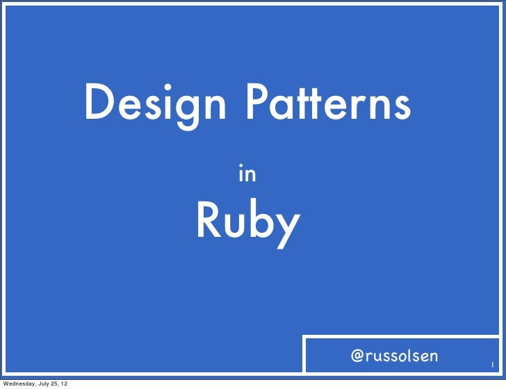 Design Patterns                                in                              Ruby                                     @r...