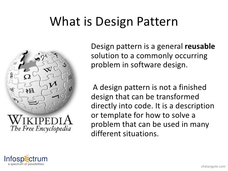 What is Design Pattern                                       Design pattern is a general reusable                         ...