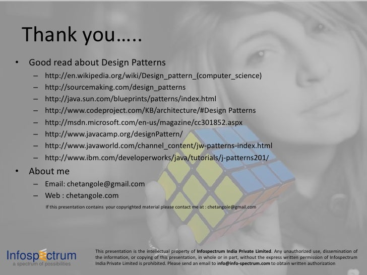 Thank you…..   • Good read about Design Patterns           –    http://en.wikipedia.org/wiki/Design_pattern_(computer_scie...