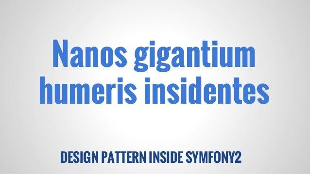 Nanos gigantium humeris insidentes DESIGN PATTERN INSIDE SYMFONY2