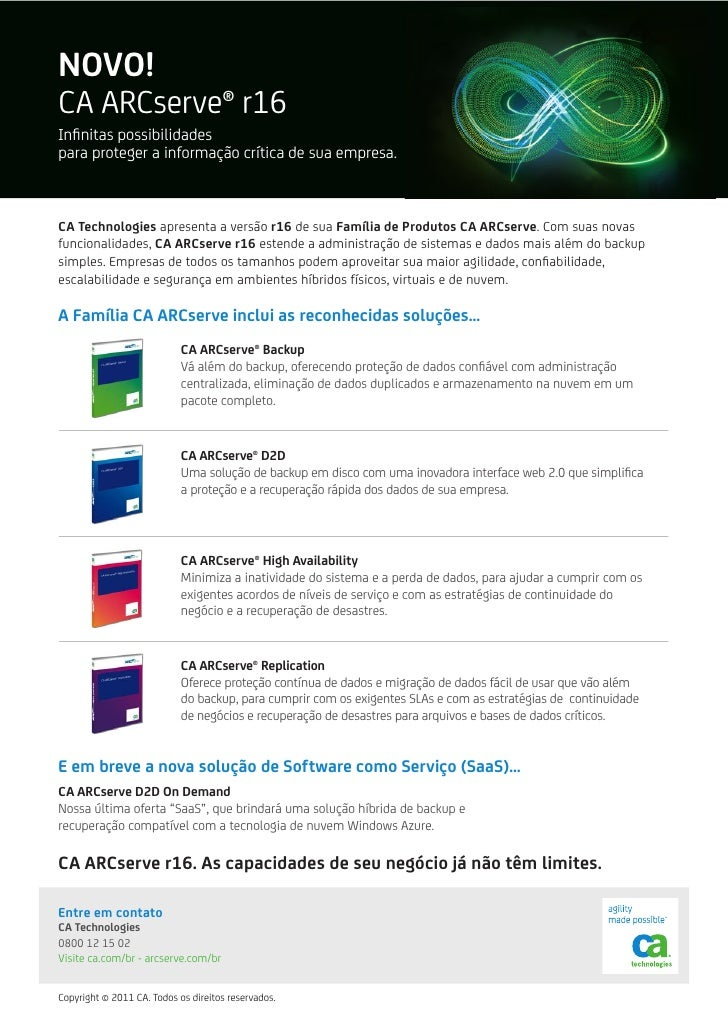 NOVO!CA ARCserve® r16Infinitas possibilidadespara proteger a informação crítica de sua empresa.CA Technologies apresenta a ...